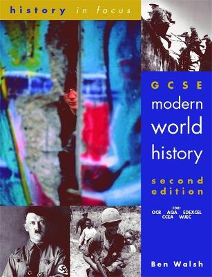 GCSE Modern World History 2nd Edn Student's Book by Ben Walsh
