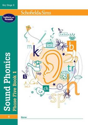 Sound Phonics Phase Five Book 1: KS1, Ages 5-7 by Carol Matchett