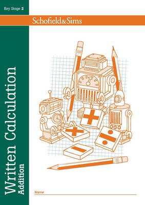 Written Calculation: Addition by Steve Mills, Hilary Koll