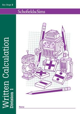 Written Calculation: Division 1 by Steve Mills, Hilary Koll