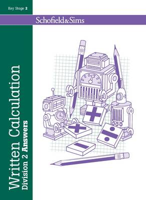 Written Calculation: Division 2 Answers by Steve Mills, Hilary Koll