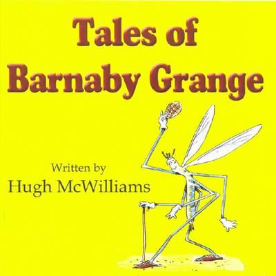Tales of Barnaby Grange by Hugh McWilliams