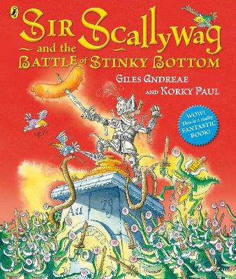 Sir Scallywag and the Battle for Stinky Bottom by Giles Andreae