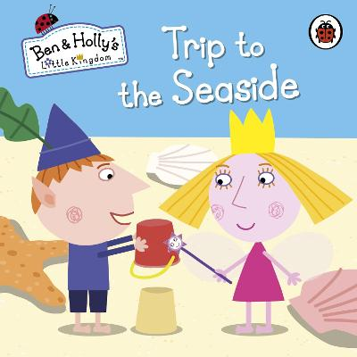 Ben and Holly's Little Kingdom: Trip to the Seaside by