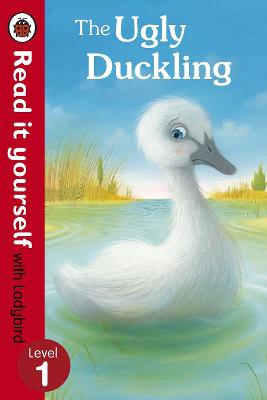 The Ugly Duckling - Read it yourself with Ladybird Level 1 by Richard Johnson