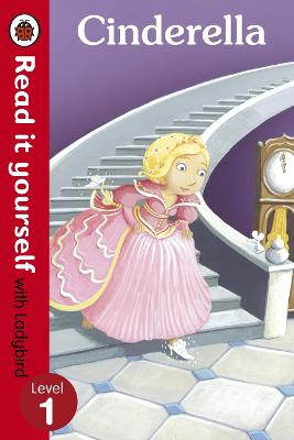 Cinderella - Read it yourself with Ladybird Level 1 by Marina Le Ray
