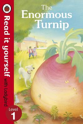 The Enormous Turnip: Read it yourself with Ladybird Level 1 by