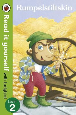 Rumpelstiltskin - Read it yourself with Ladybird Level 2 by Marina Le Ray