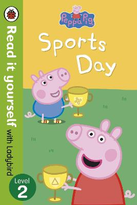 Peppa Pig: Sports Day - Read it yourself with Ladybird Level 2 by