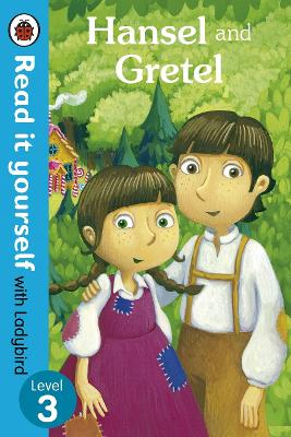 Hansel and Gretel - Read it yourself with Ladybird Level 3 by Marina Le Ray