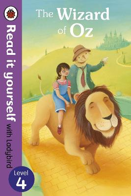 The Wizard of Oz - Read it yourself with Ladybird Level 4 by Richard Johnson