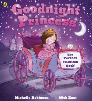 Goodnight Princess by Michelle Robinson, Nick East