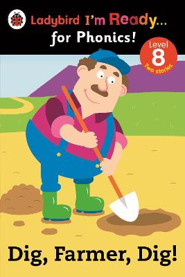 Dig, Farmer, Dig! Ladybird I'm Ready for Phonics Level 8 by