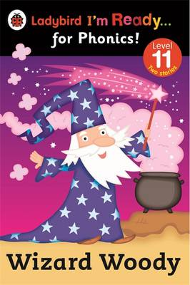 Wizard Woody: Ladybird I'm Ready for Phonics Level 11 by