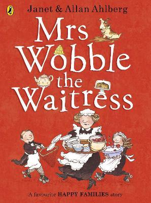 Mrs Wobble the Waitress by Allan Ahlberg