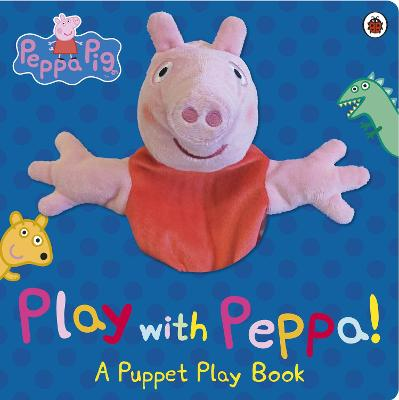 Peppa Pig: Play with Peppa Hand Puppet Book by