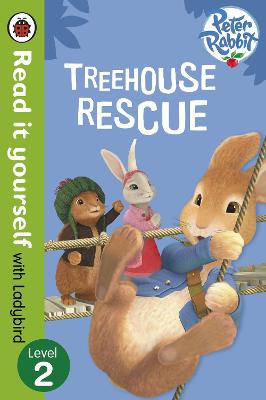 Peter Rabbit: Treehouse Rescue - Read it yourself with Ladybird Level 2 by