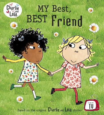 Charlie and Lola: My Best, Best Friend by