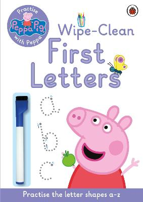 Peppa Pig: Practise with Peppa: Wipe-Clean First Letters by