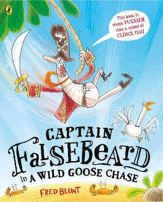 Captain Falsebeard in a Wild Goose Chase by Fred Blunt