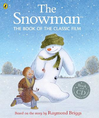 The Snowman: The Book of the Classic Film by Raymond Briggs