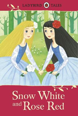 Ladybird Tales: Snow White and Rose Red by