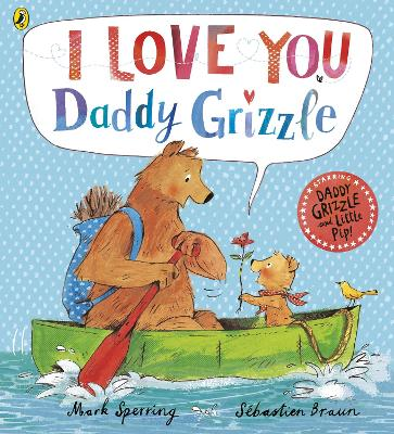 I Love You Daddy Grizzle by Mark Sperring