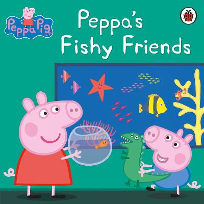 Peppa Pig: Peppa's Fishy Friends by