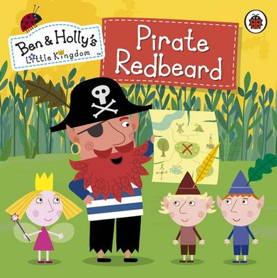 Ben and Holly's Little Kingdom: Pirate Redbeard by