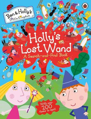 Ben and Holly's Little Kingdom: Holly's Lost Wand - A Search-and-Find Book by