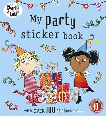 Charlie and Lola: My Party Sticker Book by