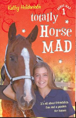 Totally Horse Mad by Kathy Helidoniotis