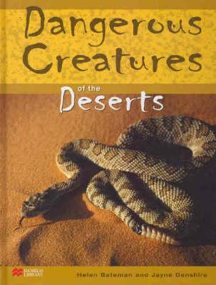 Dangerous Creatures Deserts Macmillan Library by Helen Bateman, Jayne Denshire