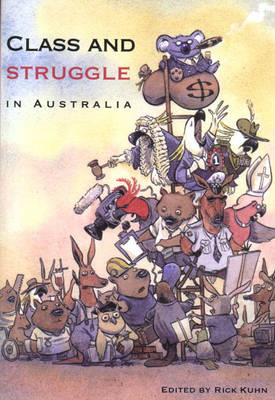 Class and Struggle in Australia by Rick Kuhn