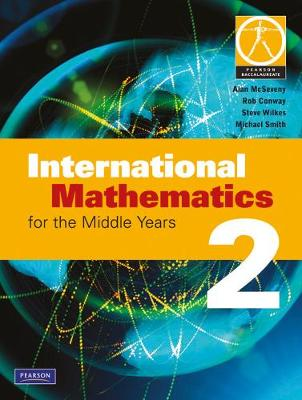 International Mathematics for the Middle Years 2 by Alan McSeveny, Rob Conway, Steve Wilkes, Michael Smith