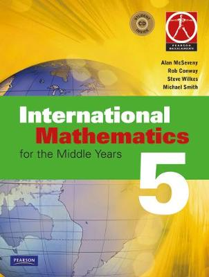 International Mathematics for the Middle Years 5 by Alan McSeveny, Rob Conway, Steve Wilkes, Michael Smith