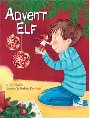 The Advent Elf by Paivi Stalder, Barbara Korthues