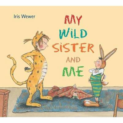My Wild Sister and Me by Iris Wewer