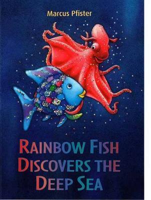 Rainbow Fish Discovers the Deep Sea by Marcus Pfister