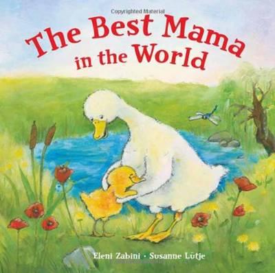 The Best Mama in the World by Eleni Zabini, Susanne Lutje