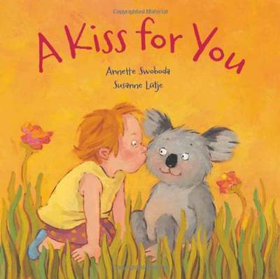 A Kiss for You by Susanne Lutje, Annette Swoboda