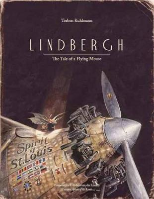 Lindbergh The Tale of the Flying Mouse by Torben Kuhlmann