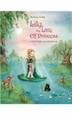 Lily, the Little Elf Princess by Stefanie Dahle