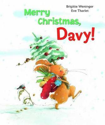 Merry Christmas Davy by Brigitte Weninger, Eve Tharlet