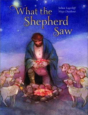 What the Shepherd Saw by Selma Lagerloff, Maja Dusikova