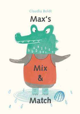 Max's Mix and Match by Claudia Boldt
