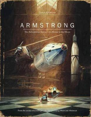 Armstrong The Adventurous Journey of a Mouse to the Moon by Torben Kuhlmann