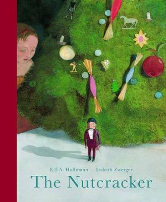 The Nutcracker by E. T. A. Hoffmann, Lisbeth Zwerger