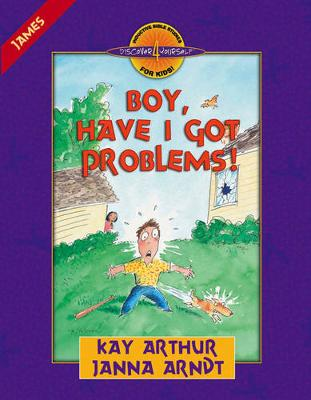 Boy, Have I Got Problems! James by Kay Arthur, Janna Arndt