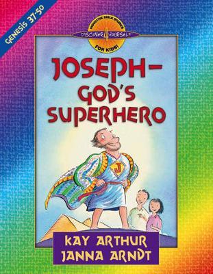 Joseph-God's Superhero Genesis 37-50 by Kay Arthur, Janna Arndt